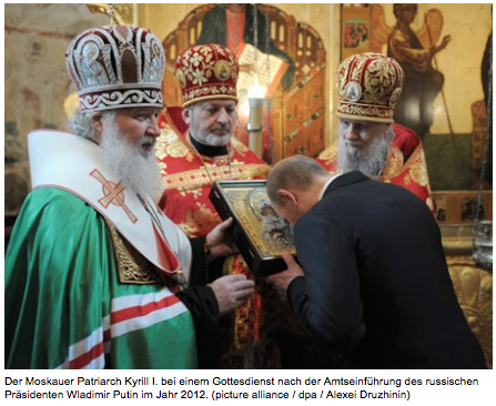 Der Führer der Russisch Orthodoxen Kirche: Ein ehemaliger KGB Agent, so wie Putin....