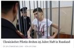 Nadya Savchenko, Russia threatens 25 years prison