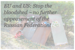 EU and US: Stop the bloodshed ‑ no further appeasement of the Russian Federation!