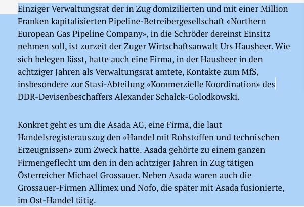 Zitat aus: Der Bundeskanzler a. D. soll eine russische Pipeline-Gesellschaft lenken. In deren Aufsicht sitzt ein ehemaliger Verwaltungsrat einer Firma, die mit der Stasi geschäftete Schröders Pipeline nach Zug